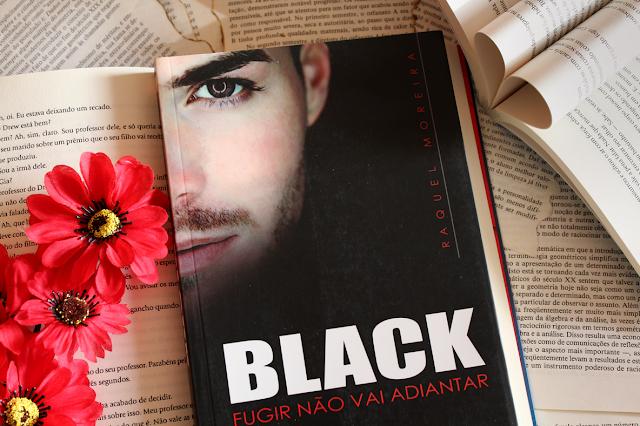 BLACK: Fugir não vai adiantar - Raquel Moreira