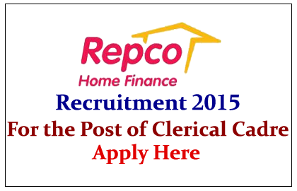 Repco Home Finance Recruitment 2015