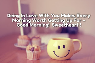 morning sms: being in love with with you makes every morning worth getting up for good morning!