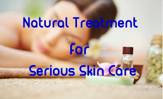 Natural Treatment for Serious Skin Care