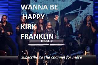 Gospel Song: Download Wanna Be Happy By Kirk Franklin  Mp3 And Video