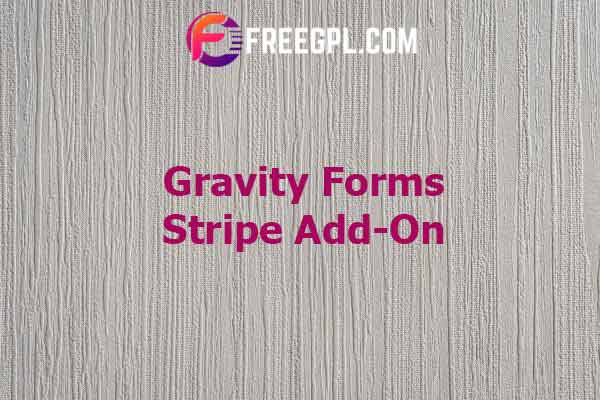 Gravity Forms Stripe Add-On Nulled Download Free