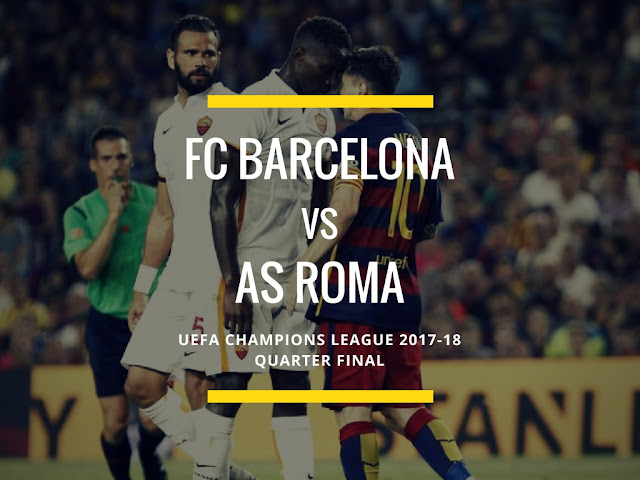 FC barcelona to face Roma in UCL QF
