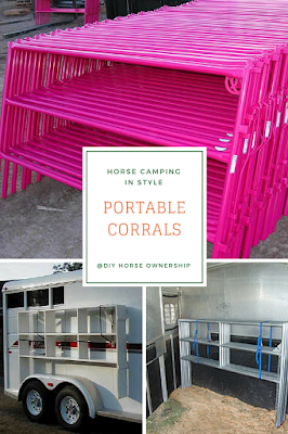 How to Go Horse Camping - Where to Keep Your Horse - Portable Corrals