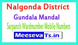 Gundala Mandal Sarpanch Wardmumber Mobile Numbers List Part I Nalgonda District in Telangana State