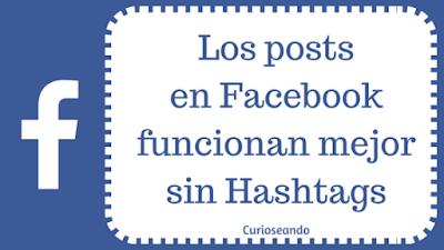 posts-Facebook-funcionan-mejor-sin-hashtags