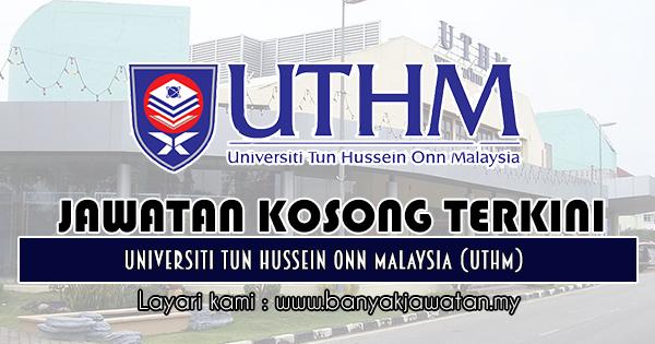 Jawatan Kosong 2018 di Universiti Tun Hussein Onn Malaysia (UTHM)