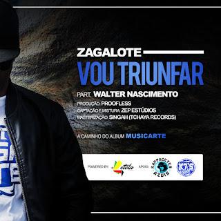 Zagalote Feat. Walter Nascimento - Vou Triunfar