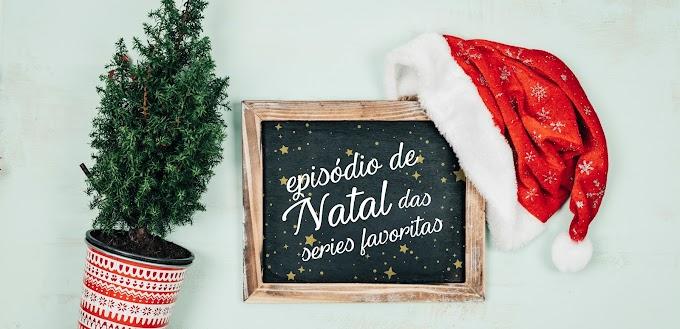 Episódios de Natal das séries favoritas