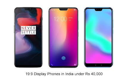 Smartphones with 19:9 Display in India under Rs 40,000