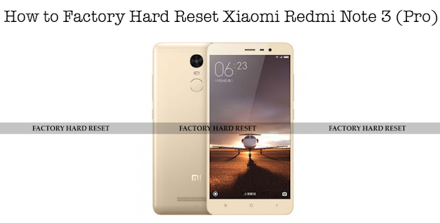 How to Factory Hard Reset Xiaomi Redmi Note 3 (Pro)