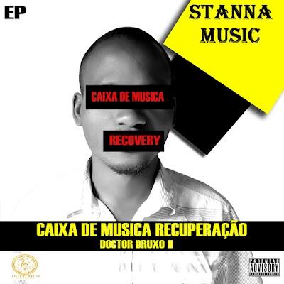 Bruxo-H--- Recuperação (Prod:Caixa de Musica/ Promo: StannaMusic)