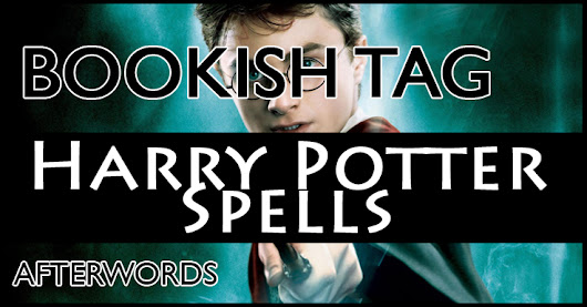 The Harry Potter Spells Tag! | Bookish Tag