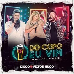 Baixar Do Copo Eu Vim - Diego e Victor Hugo Part. Marília Mendonça Mp3