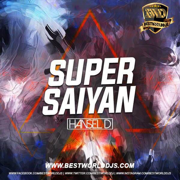 Super Saiyan (Original Mix) - Hansel D