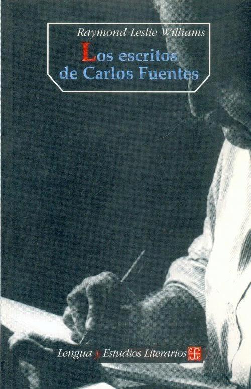 Los escritos de Carlos Fuentes de Leslie Williams Raymond