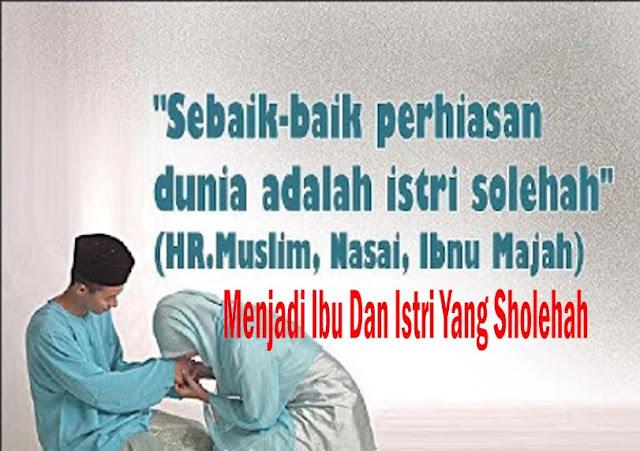 Menjadi Ibu Dan Istri Yang Sholehah