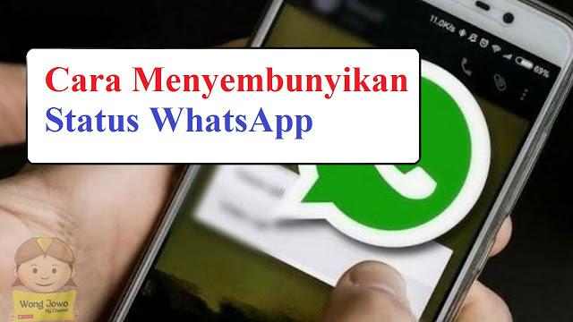 Cara Mudah Menyembunyikan Status WhatsApp Tanpa diketahui Orang Lain Terbaru