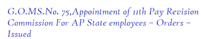 G.O.MS.No. 75,Appointment of 11th Pay Revision Commission For AP State employees – Orders – Issued