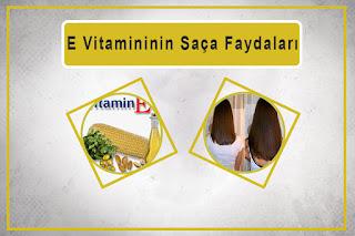 E Vitamininin Saça Faydaları