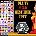 OLA TV 2.6 BEST FREE IPTV TO WATCH OVER 12500 CHANNELS (ADFREE)