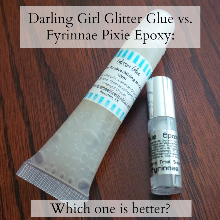 Indie Friday | Darling Girl Glitter Glue vs. Fyrinnae Pixie Epoxy ...