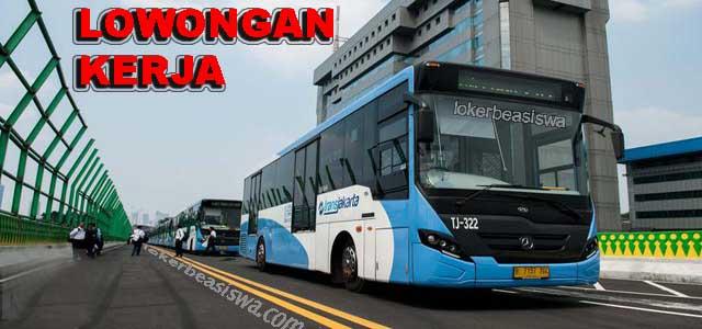 Lowongan Kerja Transjakarta Untuk SMK hingga S2 (Pendaftaran online)