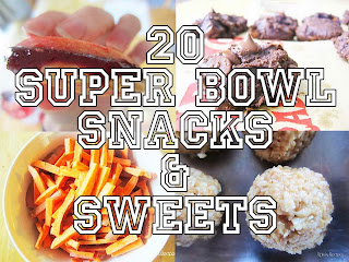 20 Super Bowl Snacks & Sweets by Raia's Recipes