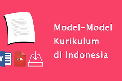 Model-Model Kurikulum di Indonesia