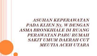 Contoh KTI Asuhan Keperawatan Pada Ny. W dengan Asma Bronkhial