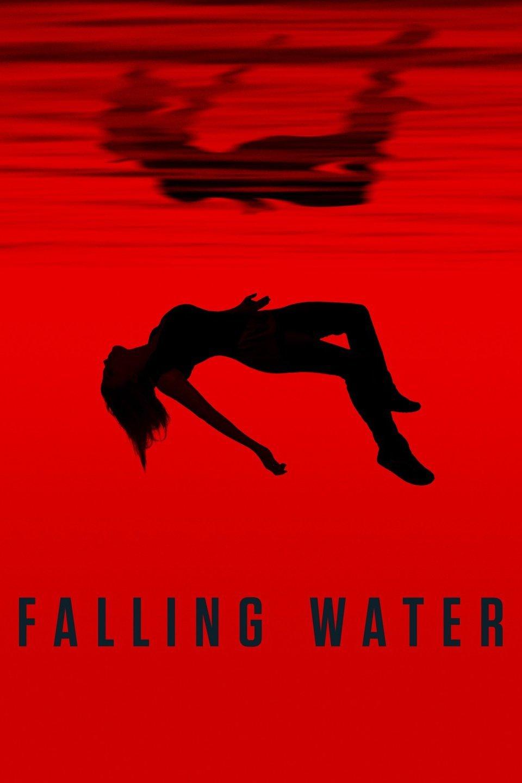 Falling Water 2018: Season 2 - Full (1/16)