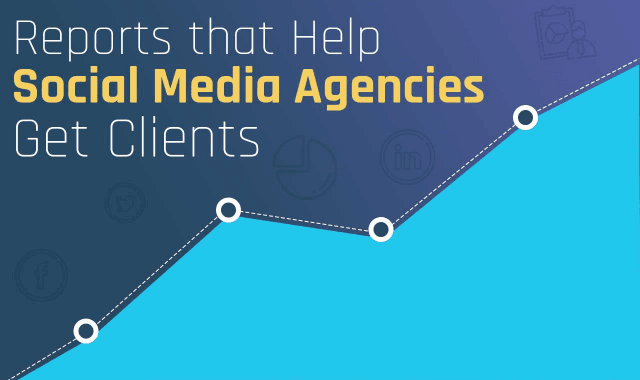 Reports That Help Social Media Agencies Get Clients