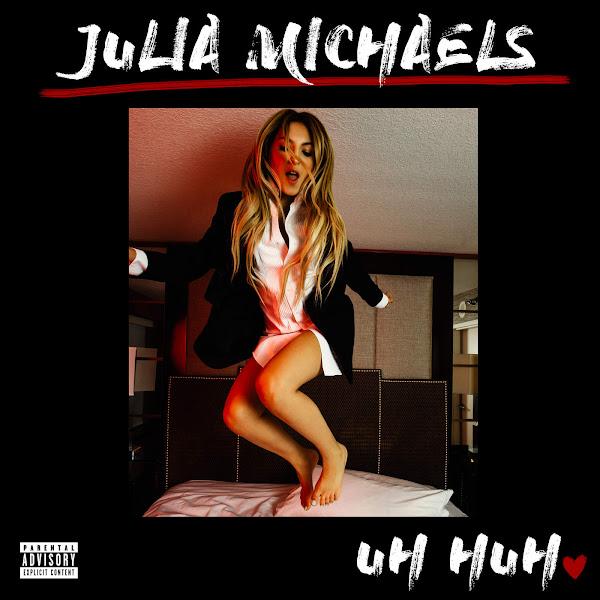Julia Michaels - Uh Huh - Single Cover