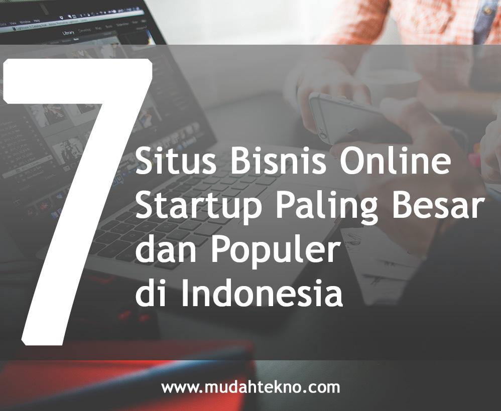 7 Situs Bisnis Online (Startup) Paling Besar dan Populer di ...