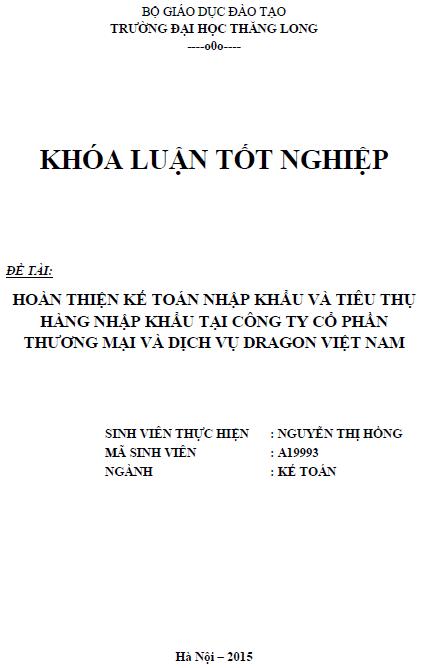 Hoàn thiện kế toán nhập khẩu và tiêu thụ hàng nhập khẩu tại Công ty Cổ phần Thương mại và Dịch vụ Dragon Việt Nam