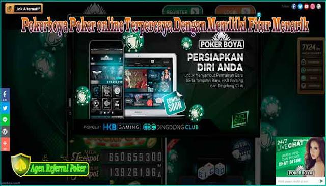 Pokerboya Poker online Terpercaya Dengan Memiliki Fitur Menarik