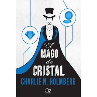 El mago de cristal. El mago de papel 2 - Charlie N. Holmberg