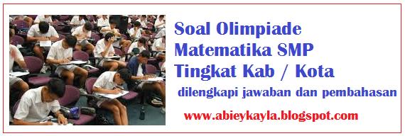 Soal Olimpiade Matematika Tingkat Kabupaten Kota Dan Pembahasan Lengkap