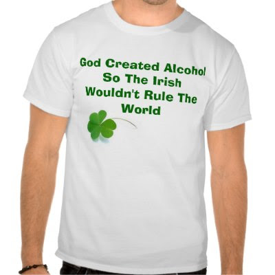 God Created Alcohol So The Irish Wouldn't.. - Funny St. Patricks Day T-Shirt