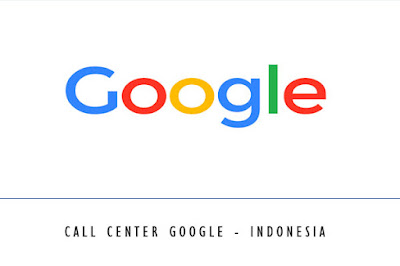 Nomor Call Center Google Indonesia