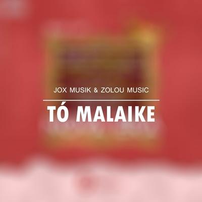Jox Musik x Zolou Music - To Malaike