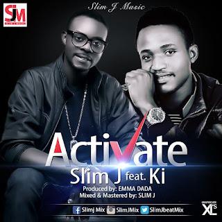 "[Lyrics] Slim J Feat. Ki - ""Activate"""