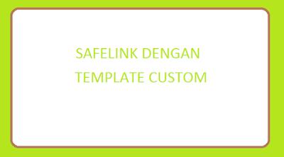 cara membuat Safelink dengan template custom