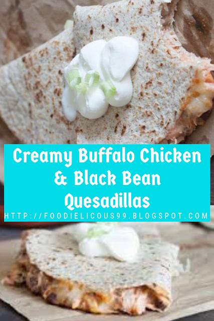 Creamy Buffalo Chicken & Black Bean Quesadillas