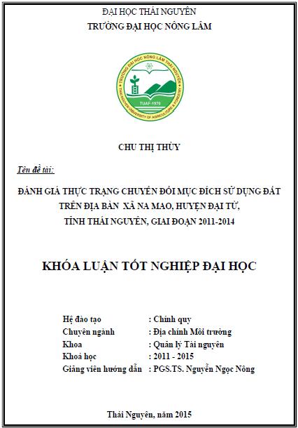 Đánh giá thực trạng chuyển đổi mục đích sử dụng đất trên địa bàn xã Na Mao huyện Đại Từ tỉnh Thái Nguyên giai đoạn 2011-2014