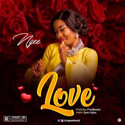 [Music + Lyrics] Ngee – Love