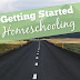 I've Decided to Homeschool, Now What?!?!? - A Guide to Getting Started Homeschooling