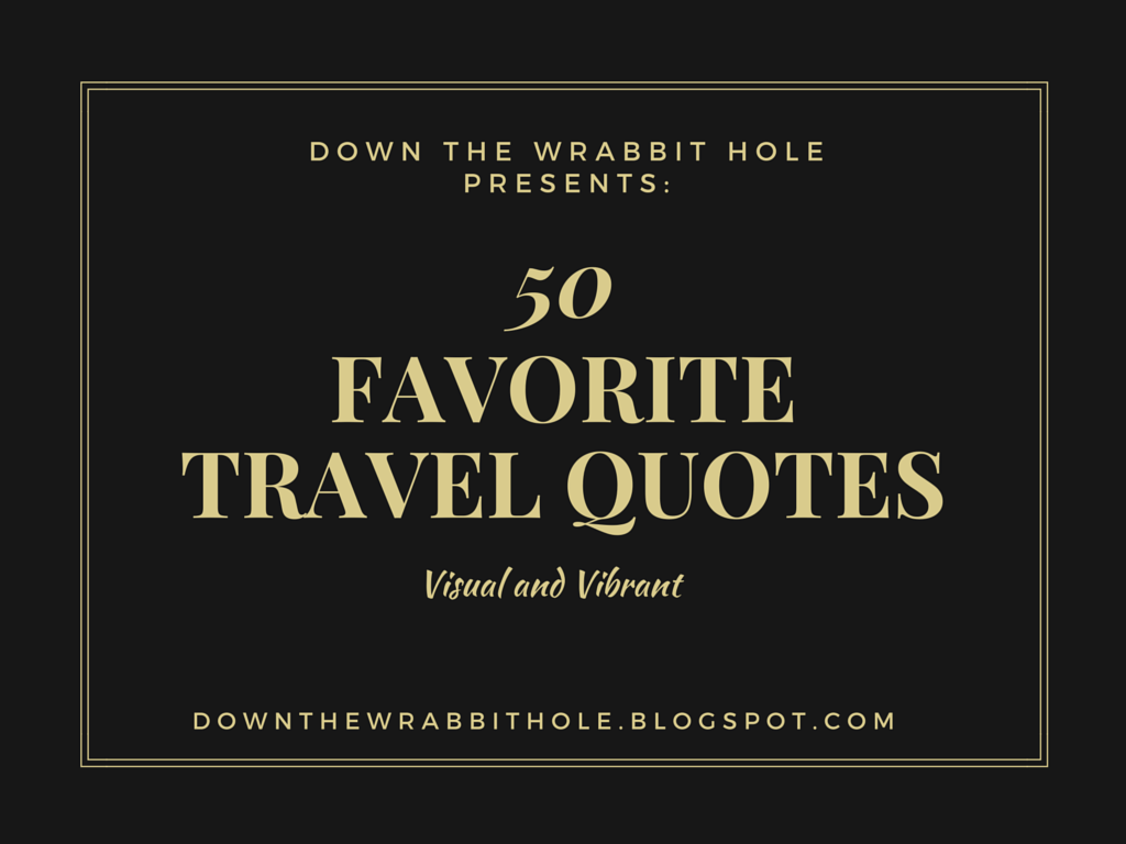 50 Favorite Travel Quotes Visual And Vibrant