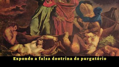 Erros e contradições na doutrina do purgatório