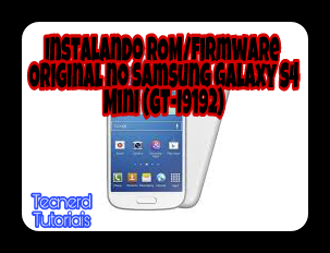 firmware samsung s4 mini gt i9192 original desbl